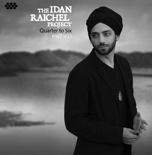 Album The Idan Raichel Project – Quarter to Six Cover