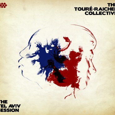 Album THE TOURÉ-RAICHEL COLLECTIVE  THE TEL AVIV SESSION Cover
