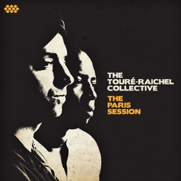 אלבום THE TOURÉ-RAICHEL COLLECTIVE THE PARIS SESSION כיסוי